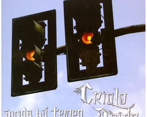 Criolo Doido – 2006 – Ainda há tempo