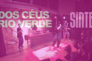Síntese, Nego Max, Ingles e Dj Willião apresentam o espetáculo Lei dos Céus no Rio Verde